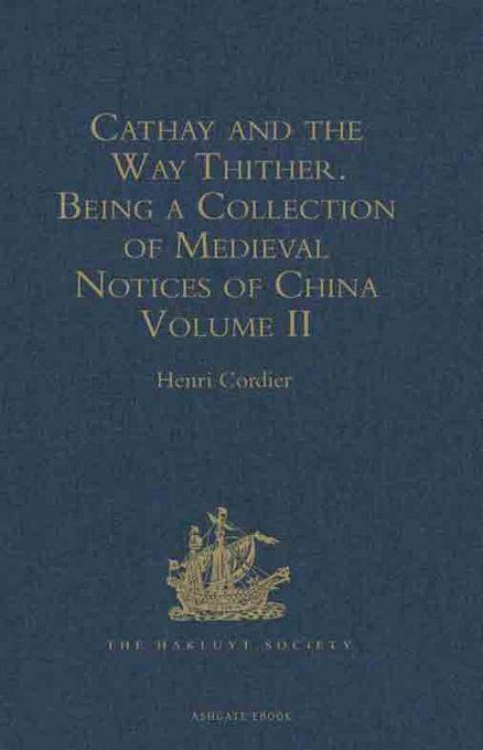 Cathay and the Way Thither. Being a Collection of Medieval Notices of China: New Edition. Volume II: Odoric of Pordenone EB9781409416395