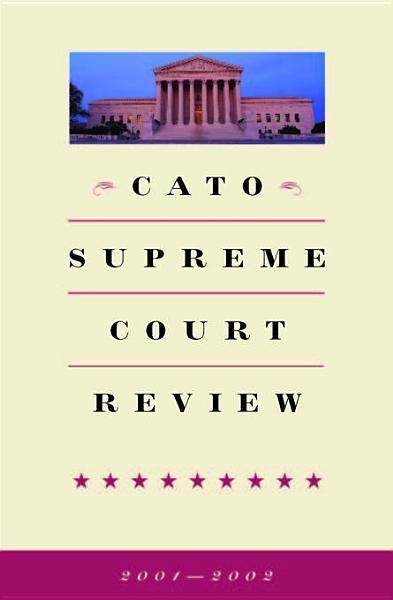 Cato Supreme Court Review, 2001-2002 EB9781933995656