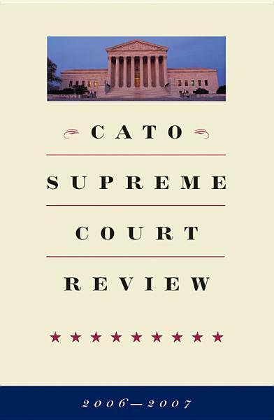 Cato Supreme Court Review, 2006-2007 EB9781933995601
