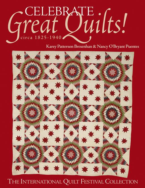 Celebrate Great Quilts! circa 1825-1940: The International Quilt Festival Collection EB9781607054962