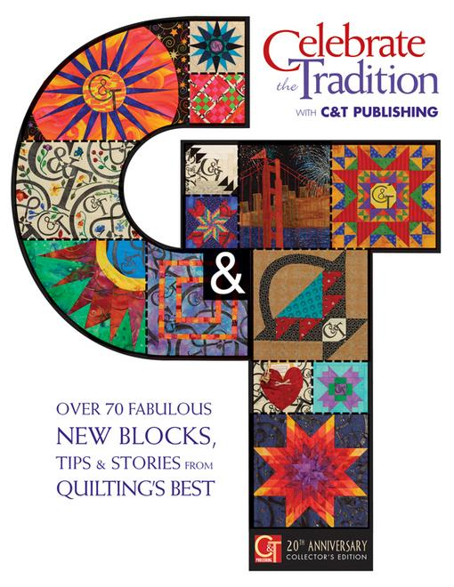 Celebrate the Tradition with C&T Publishing: Over 70 Fabulous New Blocks, Tips & Stories from Quilting's Best EB9781571208903