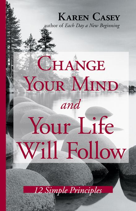 Change Your Mind And Your Life Will Follow EB9781609250089