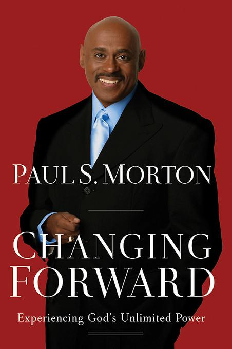 Changing Forward: Experiencing God's Unlimited Power EB9781426755880