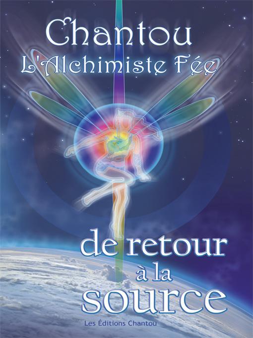 Chantou l'Alcimiste F?e de retour ? la Source EB9781452538501