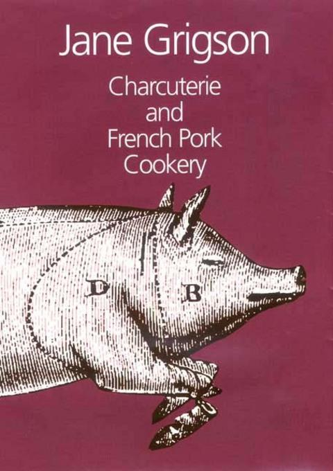 Charcuterie and French Pork Cookery EB9781908117939