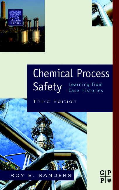 Chemical Process Safety: Learning from Case Histories EB9781592783007