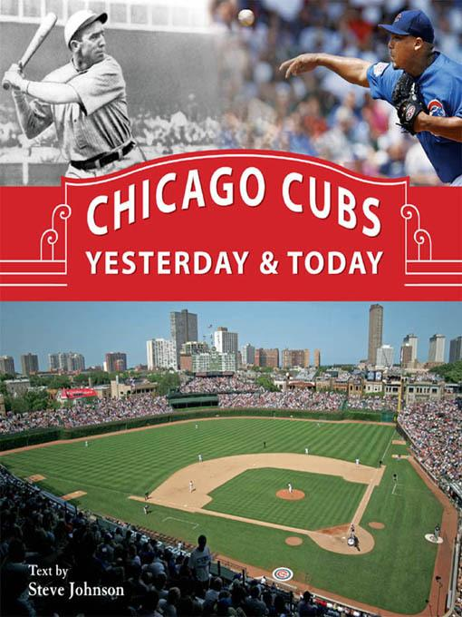 Chicago Cubs Yesterday & Today EB9781610600941