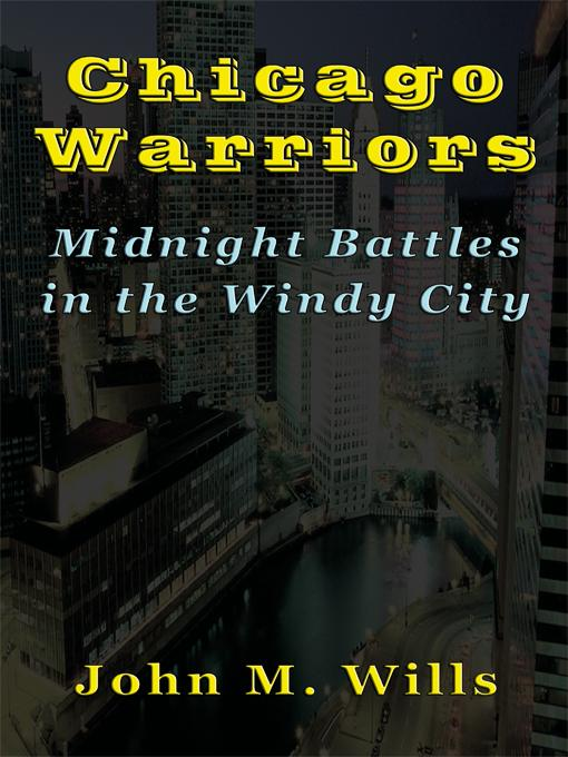 Chicago Warriors  Midnight Battles in the Windy City EB9781590958421