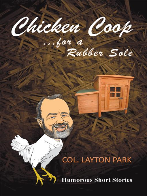 Chicken Coop for a Rubber Sole: Humours short stories of everyday life EB9781450241151