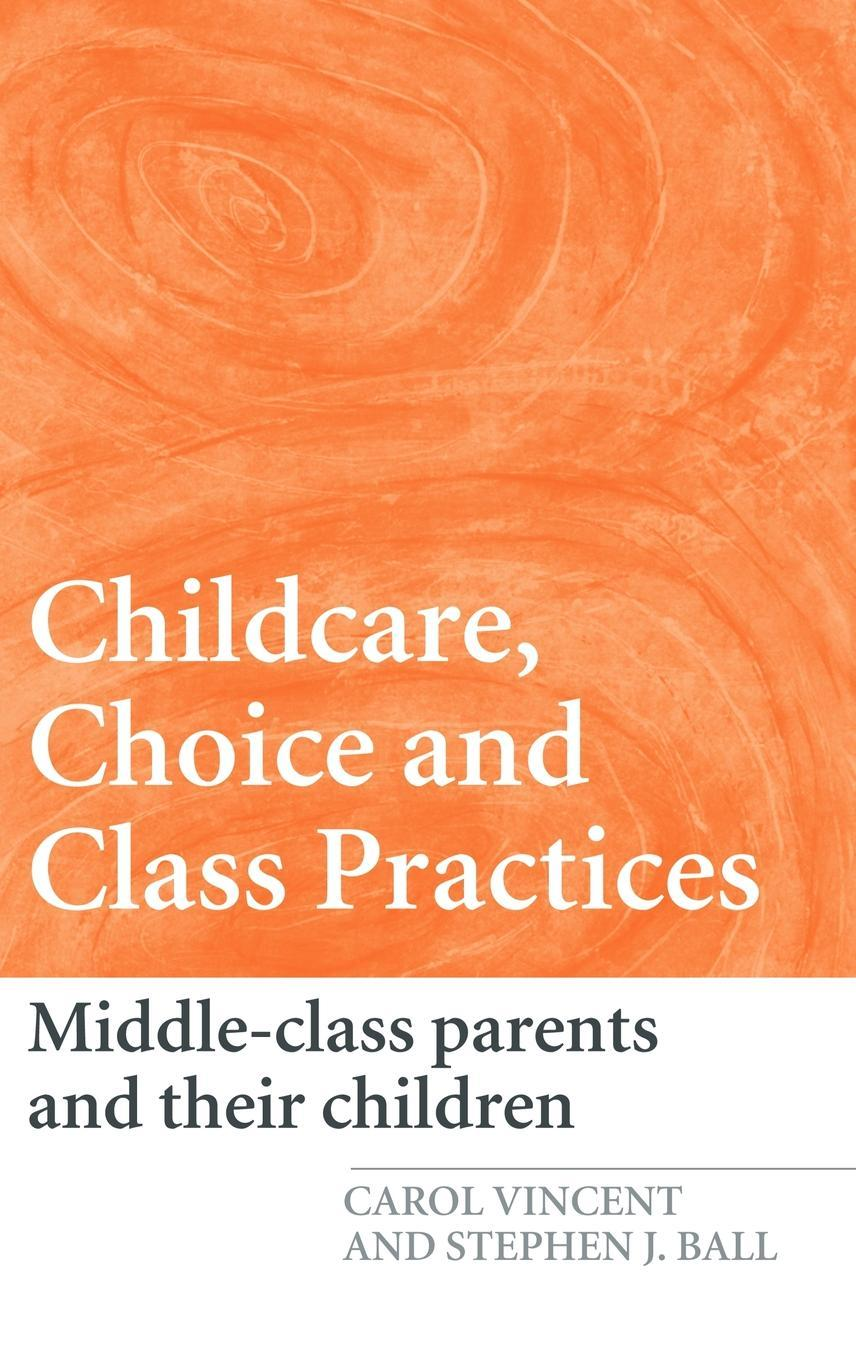 Childcare, Choice and Class Practices EB9781134232642