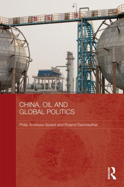 China, Oil and Global Politics EB9781136732355