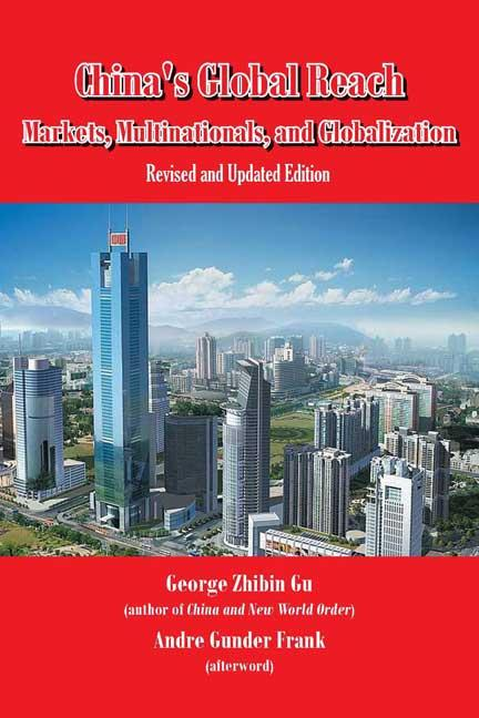 China's Global Reach: Markets, Multinationals, and Globalization (Revised and Updated Edition) EB9781596820951