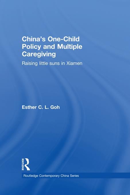 China's One-Child Policy and Multiple Caregiving EB9781136715624