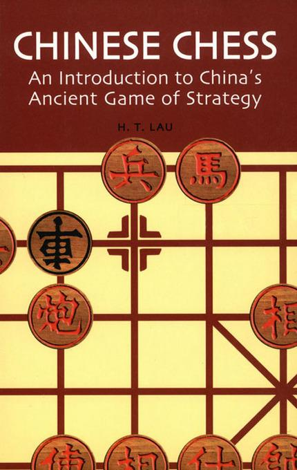 Chinese Chess: An Introduction to China's Ancient Game of Strategy EB9781462903481