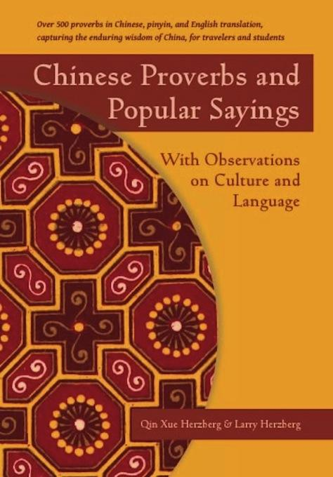 Chinese Proverbs and Popular Sayings: With Observations on Culture and Language EB9781611725179