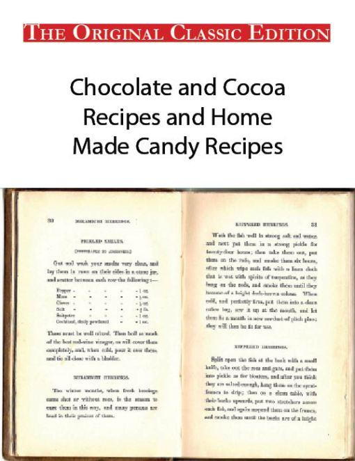 Chocolate and Cocoa Recipes and Home Made Candy Recipes - The Original Classic Edition EB9781743387115