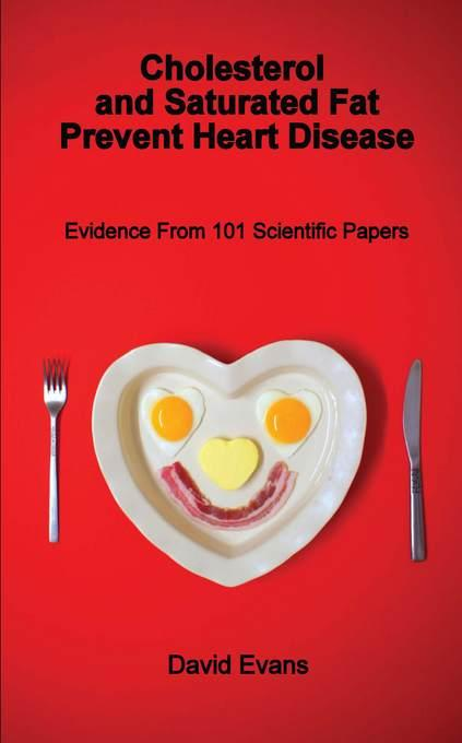 Cholesterol and Saturated Fat Prevent Heart Disease EB9781781480823