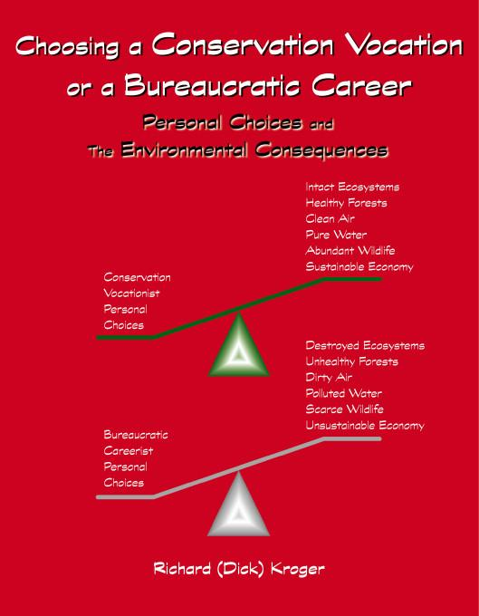 Choosing A Conservation Vocation or a Bureaucratic Career:Your Personal Choices and the Environmental Consequences Environmental Consequences EB9781412204118