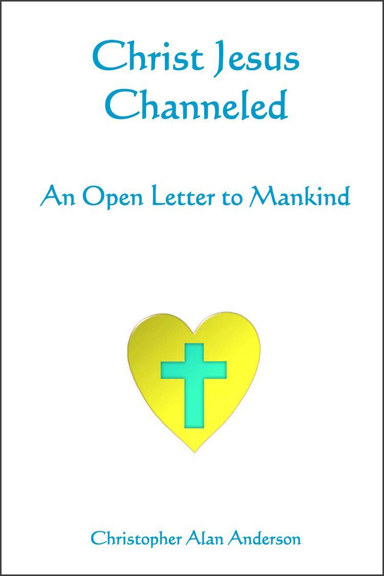 Christ Jesus Channeled