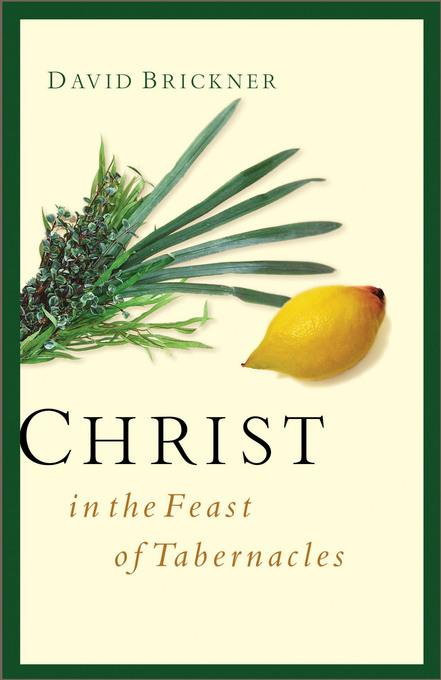 Christ in the Feast of Tabernacles EB9781575674797
