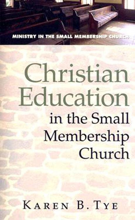 Christian Education in the Small Membership Church EB9781426722226