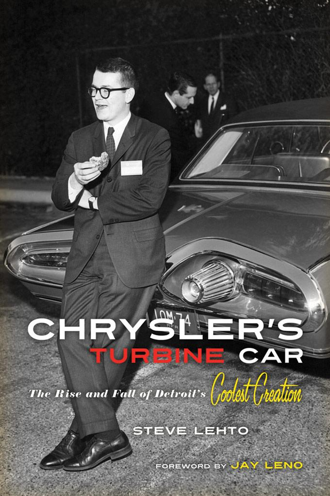 Chrysler's Turbine Car: The Rise and Fall of Detroit's Coolest Creation EB9781569767696