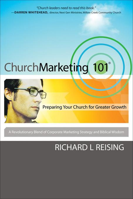 Church Marketing 101: Preparing Your Church for Greater Growth EB9781441200310