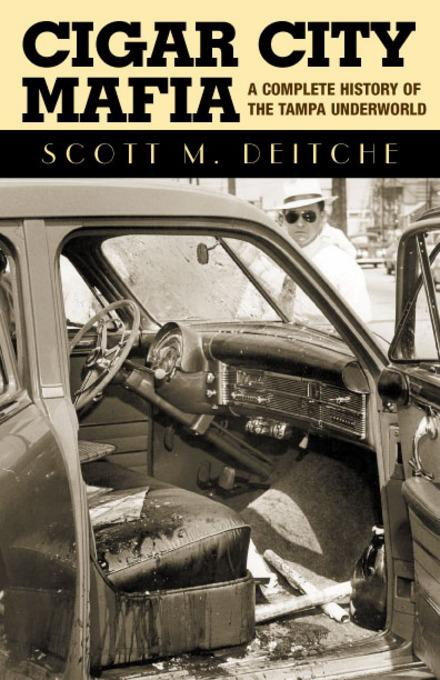 Cigar City Mafia: A Complete History of the Tampa Underworld EB9781569804124