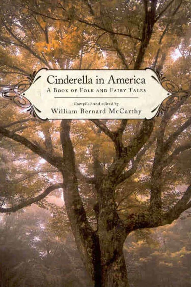 Cinderella in America: A Book of Folk and Fairy Tales EB9781604734720