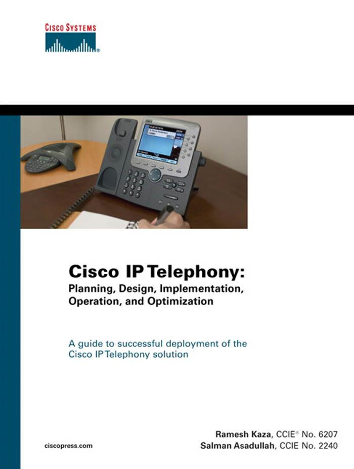 Cisco IP Telephony: Planning, Design, Implementation, Operation, and Optimization