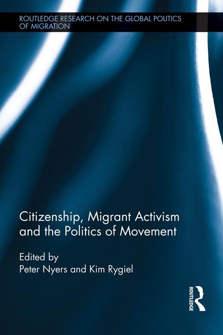 Citizenship, Migrant Activism and the Politics of Movement EB9781136448409