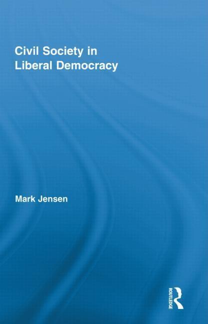 Civil Society in Liberal Democracy EB9781136727658