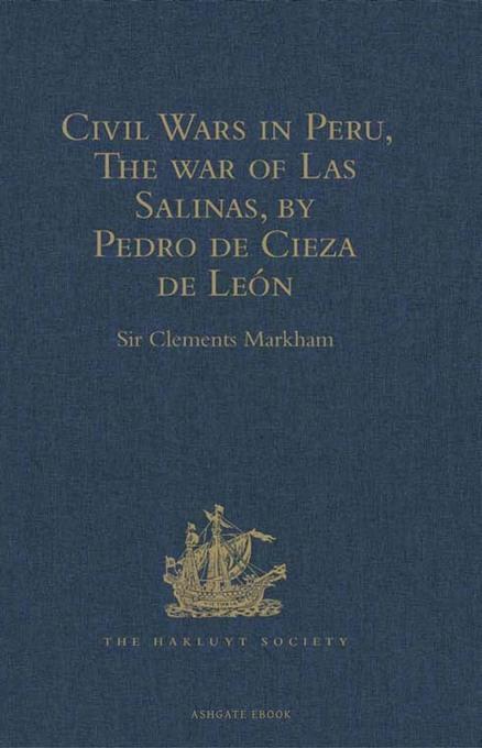Civil Wars in Peru, The war of Las Salinas, by Pedro de Cieza de Le?n EB9781409416609