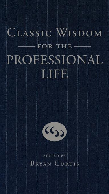 Classic Wisdom for the Professional Life EB9781418555245