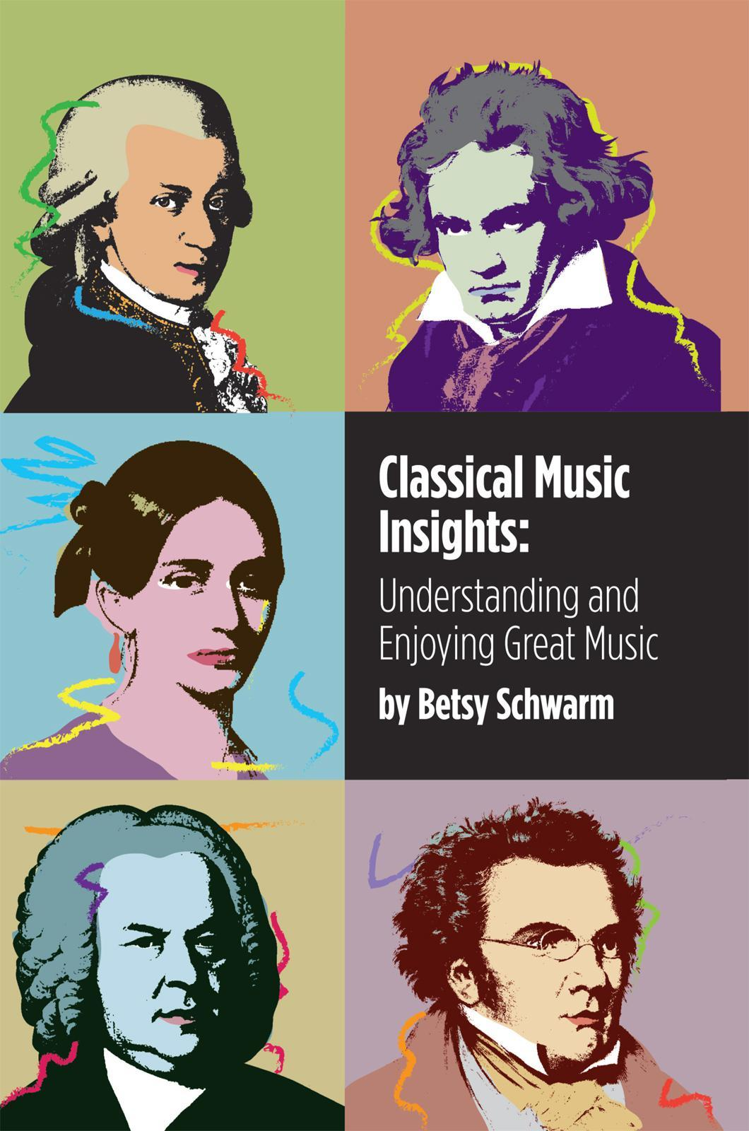 Classical Music Insights: Understanding and Enjoying Great Music EB9781426996689