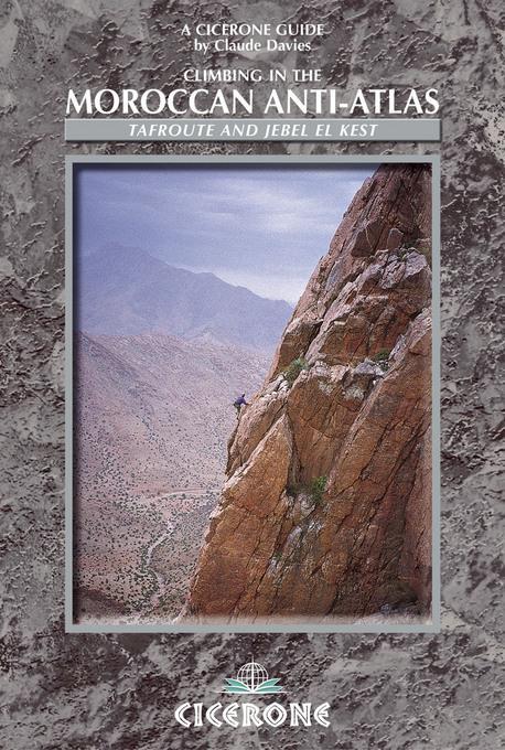 Climbing in the Moroccan Anti-Atlas: Tafroute and Jebel el Kest EB9781849650700
