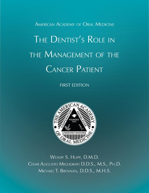 Clinician's Guide to The Dentist's Role in the Management of the Cancer Patient FIRST EDITION EB9781936176403
