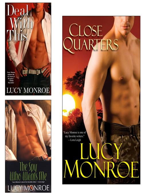 Close Quarters E-Book Bundle (w/Deal with This & The Spy Who Wants Me) EB9781420122206