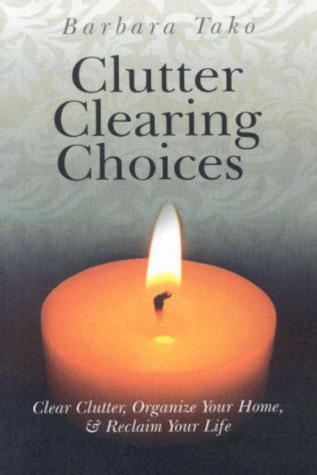 Clutter Clearing Choices: Clear Clutter EB9781846946288