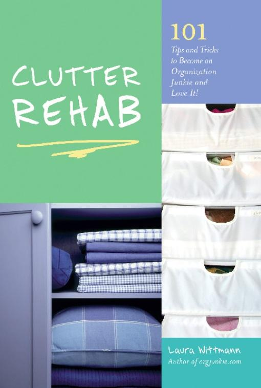 Clutter Rehab: 101 Tips and Tricks to Become an Organization Junkie and Love It! EB9781569759080