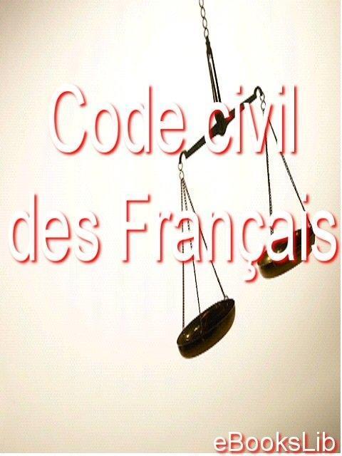 Code civil des fran?ais EB9781412172141