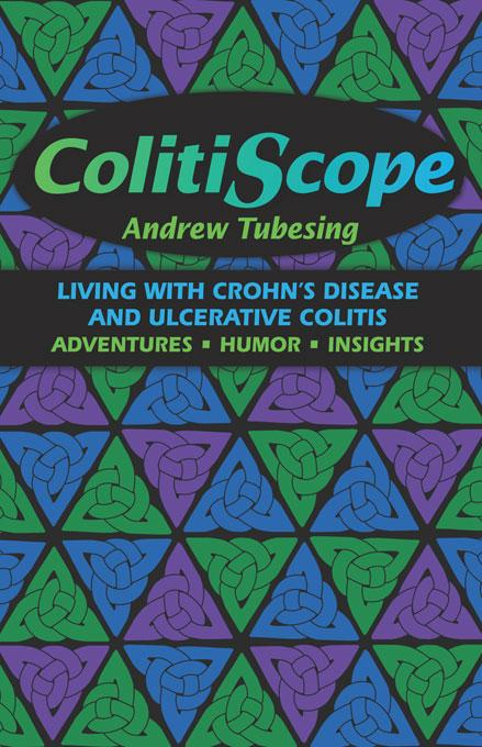 Colitiscope: Living with Crohn's Disease and Ulcerative Colitis EB9781935388012