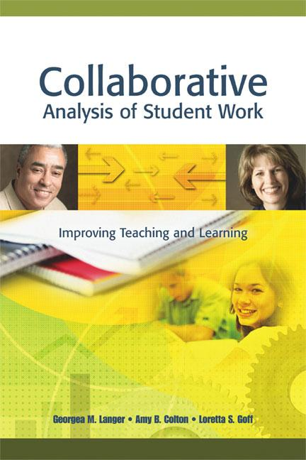 Collaborative Analysis of Student Work: Improving Teaching and Learning EB9781416600817