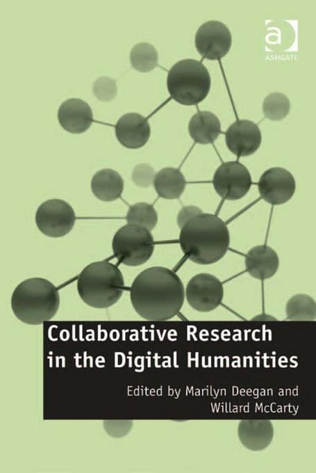 Collaborative Research in the Digital Humanities EB9781409410690