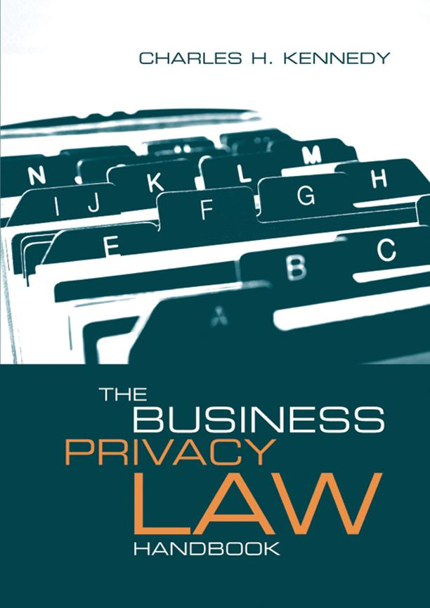 Collection and Use of Personal Information on the Internet: Chapter 1 from The Business Privacy Law Handbook EB9781596935730