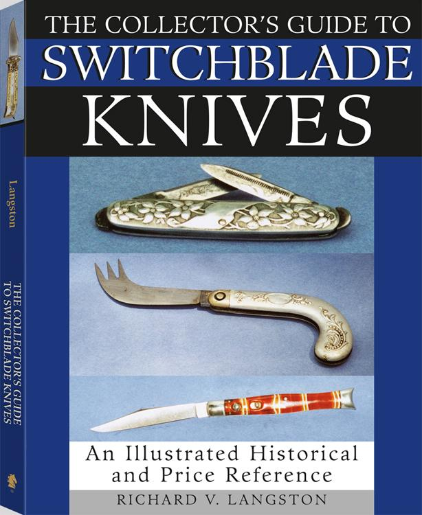 Collector's Guide To Switchblade Knives: An Illustrated Historical And Price Reference EB9781610042659