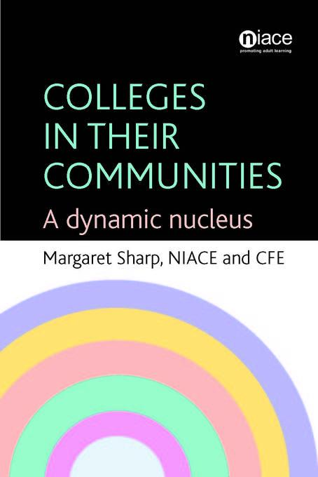 Colleges in Their Communities: A Dynamic Nucleus EB9781862016057