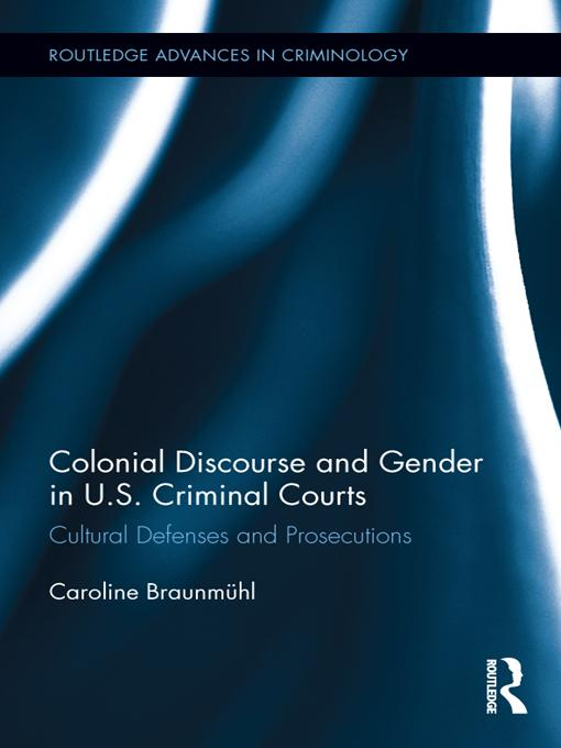 Colonial Discourse and Gender in U.S. Criminal Courts EB9781136341168