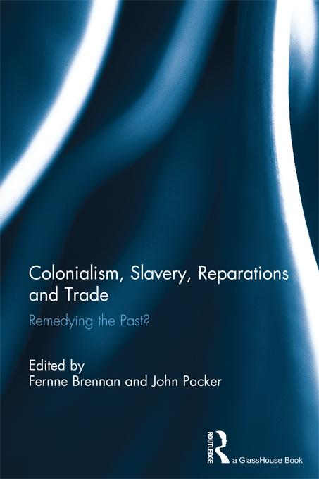 Colonialism, Slavery, Reparations and Trade EB9781136597930