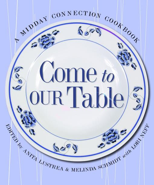 Come To Our Table: A Midday Connection Cookbook EB9781575674575
